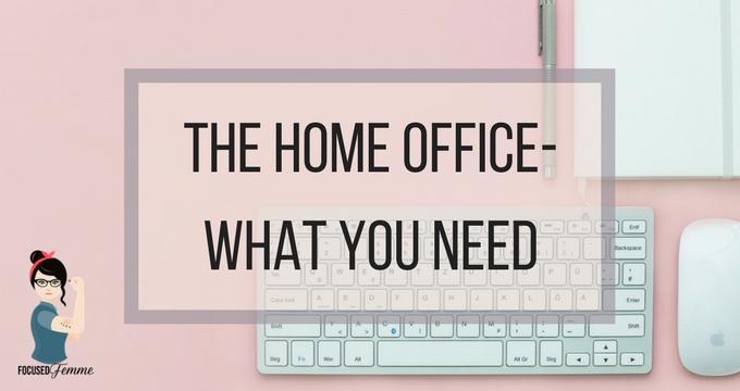 The Home Office- What You Need