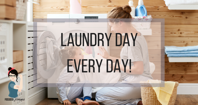 Laundry Day Every Day