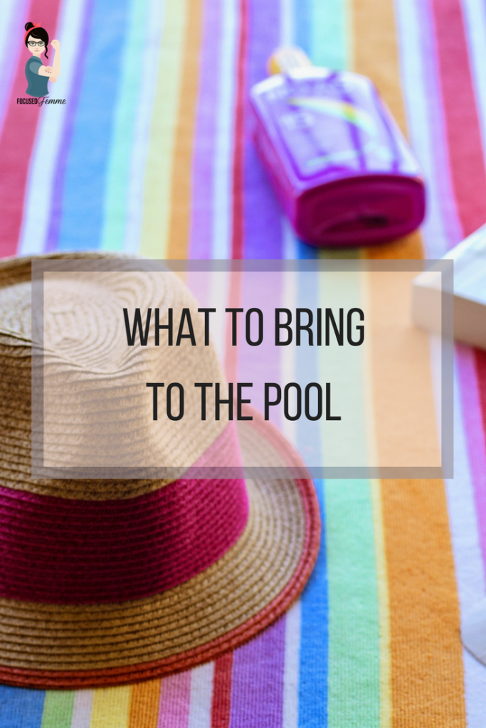 What To Bring To The Pool